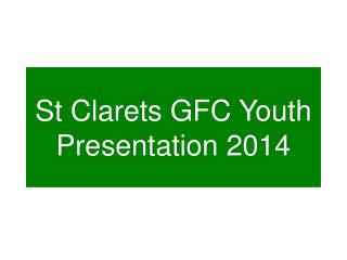 St Clarets GFC Youth Presentation 2014