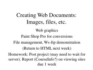 Creating Web Documents: Images, files, etc.