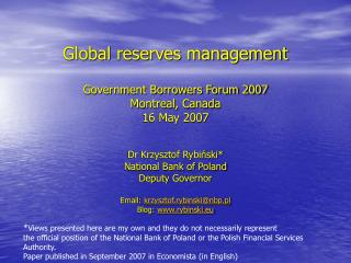 Global reserves management Government Borrowers Forum 2007  Montreal, Canada 16 May 2007