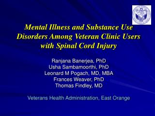 Mental Illness and Substance Use Disorders Among Veteran Clinic Users  with Spinal Cord Injury