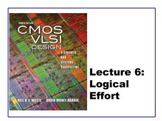 Lecture 6:  Logical Effort