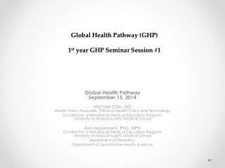 Global Health Pathway (GHP) 1 st  year GHP Seminar Session #1