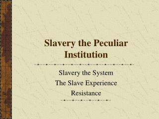 Slavery the Peculiar Institution