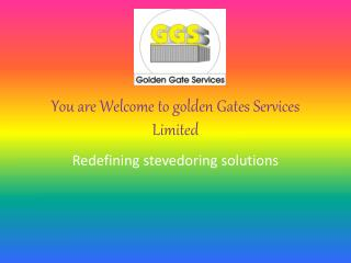 You are Welcome to golden Gates Services Limited