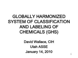 GLOBALLY HARMONIZED SYSTEM OF CLASSIFICATION AND LABELING OF CHEMICALS (GHS)