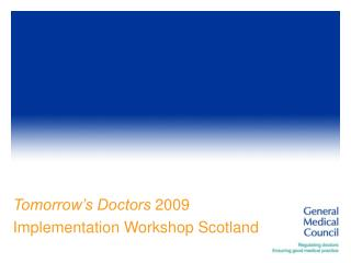 Tomorrow's Doctors  2009 Implementation Workshop Scotland