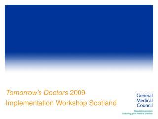 Tomorrow's Doctors  2009 Implementation Workshop Scotland