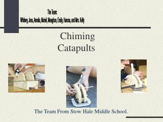Chiming Catapults