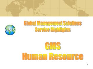 Global Management Solutions Service Highlights