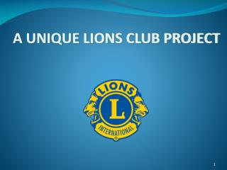 A UNIQUE LIONS CLUB PROJECT