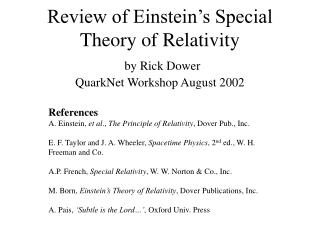 Review of Einstein's Special Theory of Relativity by Rick Dower QuarkNet Workshop August 2002