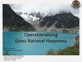 Operationalizing Gross National Happiness