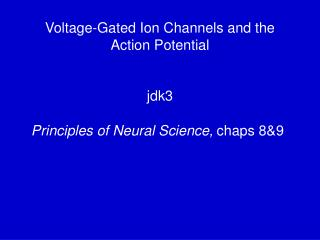 Voltage-Gated Ion Channels and the Action Potential