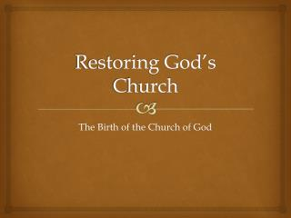 Restoring God's  C hurch