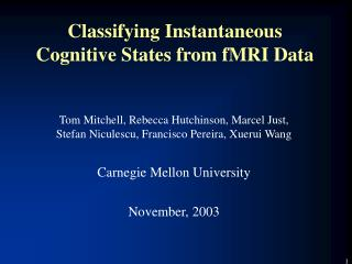 Classifying Instantaneous Cognitive States from fMRI Data