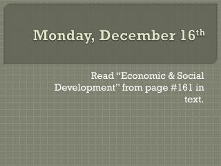 Monday, December 16 th