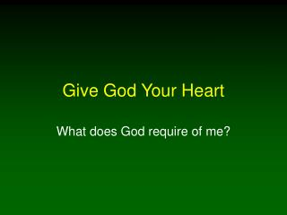 Give God Your Heart