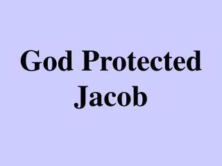 God Protected Jacob
