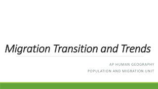 Migration Transition and Trends