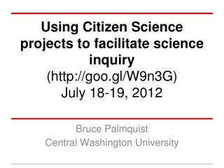 Using Citizen Science projects to facilitate science inquiry (goo.gl/W9n3G)