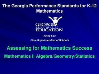 Assessing for Mathematics Success Mathematics I: Algebra/Geometry/Statistics