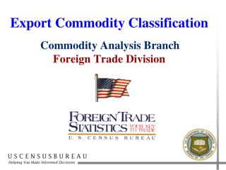 Export Commodity Classification Commodity Analysis Branch Foreign Trade Division