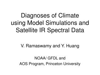 Diagnoses of Climate using Model Simulations and  Satellite IR Spectral Data