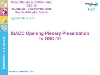 ISACC Opening Plenary Presentation to GSC-10