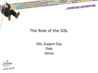 The Role of the GSL
