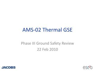 AMS-02 Thermal GSE