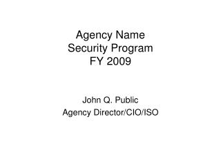 Agency Name Security Program FY 2009