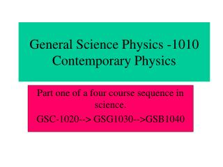 General Science Physics -1010 Contemporary Physics