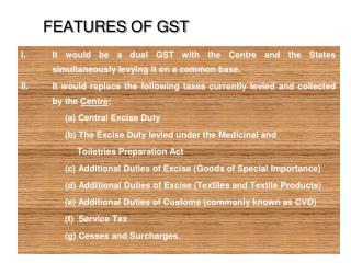 FEATURES OF GST