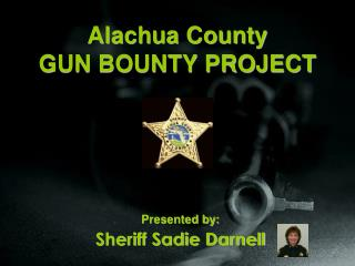 Alachua County GUN BOUNTY PROJECT