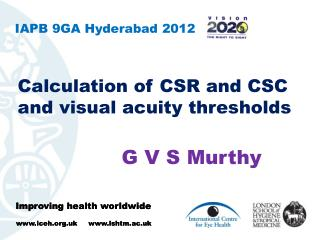Calculation of CSR and CSC and visual acuity thresholds