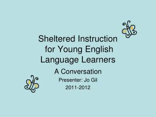 Sheltered Instruction  for Young English Language Learners