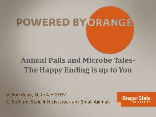 Animal Pails and Microbe Tales- The Happy Ending is up to You