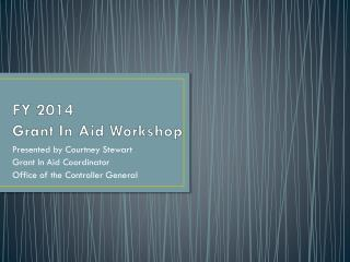 FY 2014  Grant In Aid Workshop