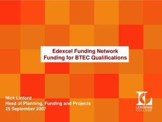 Edexcel Funding Network Funding for BTEC Qualifications