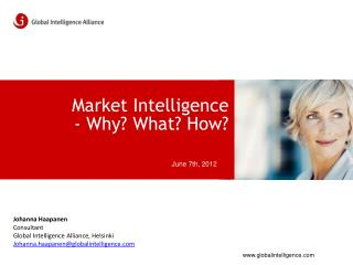 Market Intelligence  -  Why? What? How?