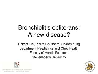 Bronchiolitis obliterans: A new disease?