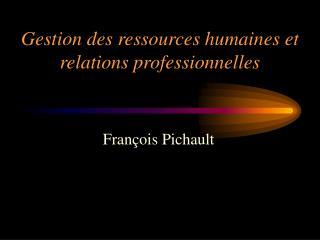 Gestion des ressources humaines et relations professionnelles