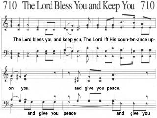 The Lord bless you and keep you, The Lord lift His coun-ten-ance up-