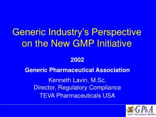Generic Industry's Perspective on the New GMP Initiative
