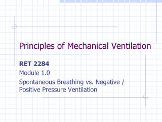Principles of Mechanical Ventilation