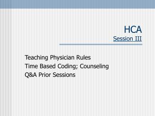 HCA Session III