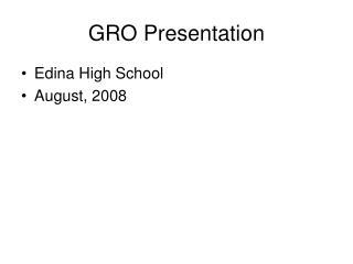 GRO Presentation