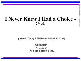 I Never Knew I Had a Choice -  7 th  ed.