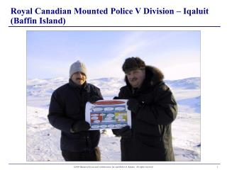 Royal Canadian Mounted Police V Division – Iqaluit (Baffin Island)