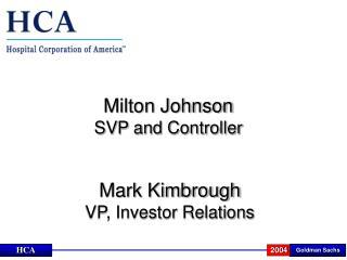 Milton Johnson SVP and Controller